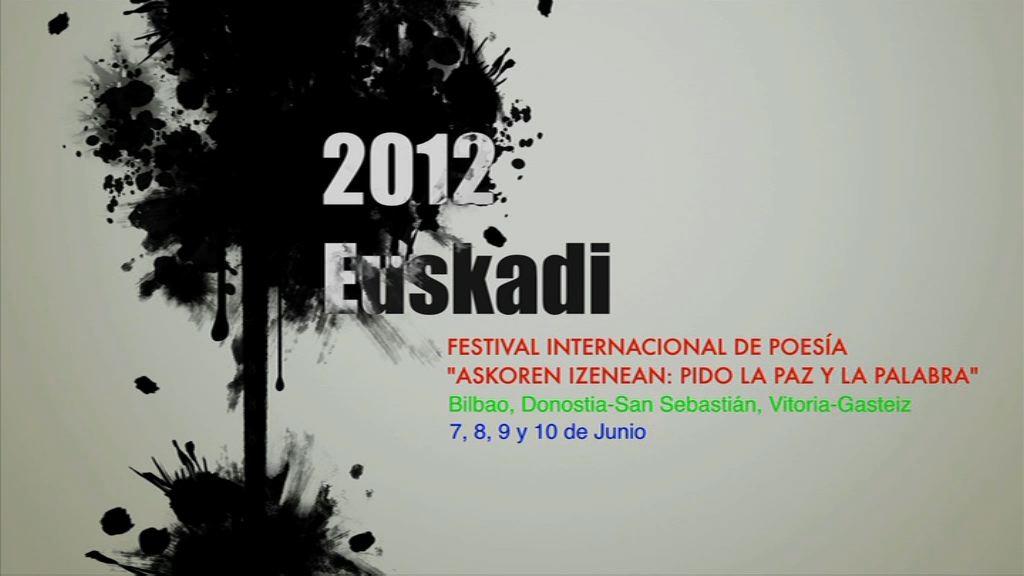 2012 Euskadi ekimenak 'Askoren Izenean: Pido la Paz y la Palabra' Nazioarteko Poesia Jaialdia aurkeztuko du [7:46]